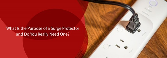 What Is the Purpose of a Surge Protector and Do You Really Need One?